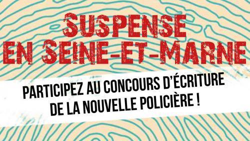 Participez au concours Suspense en Sein-et-Marne